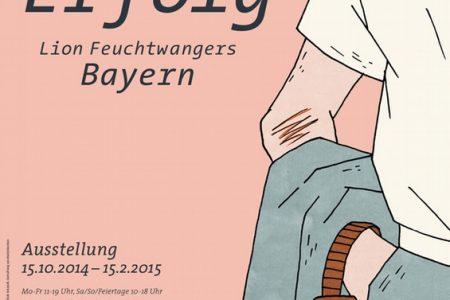 Erfolg – Lion Feuchtwangers Bayern – Eine Ausstellung Im   Literaturhaus München Bis 15.02.2015